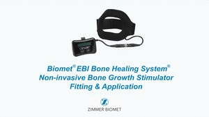 Instructional Fitting Video for Biomet® EBI Bone Healing System