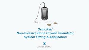 Instructional Fitting Video for Biomet® OrthoPak® Non-invasive Bone Growth Stimulator System