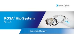 ROSA® Hip System V1.0 Abbreviated Surgery